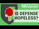 Defence style in Table Tennis. Is it hopeless really Whom the defense play will suit ENG SUB