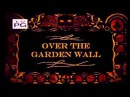 Over The Garden Wall Intro