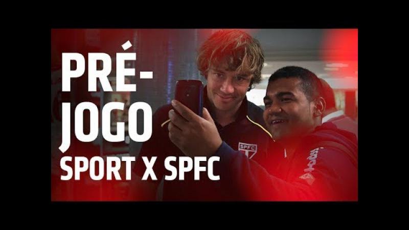 PRÉ-JOGO: SPORT x SPFC - BRASILEIRO 2017 | SPFCTV
