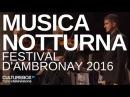 Musica Notturna - E. Onofri P. Jaroussky @ Ambronay