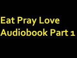 Eat Pray Love Audiobook Part 1 By PSD