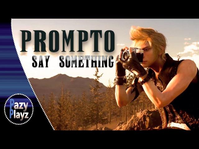 Final Fantasy XV PROMPTO Say Something