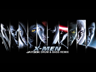 X-Men Theme (Jay30k Drum Bass Remix)