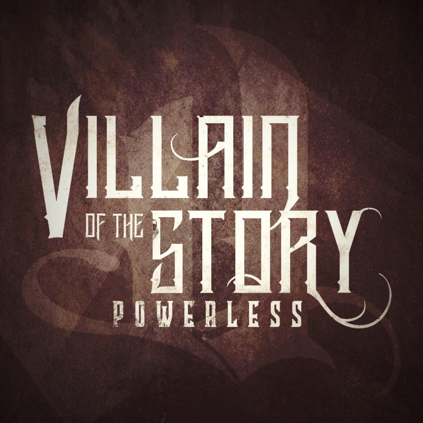 Villain of the Story - Powerless [single] (2016)