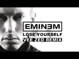 Eminem - Lose Yourself (Vee Zed Remix)