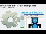 #011. How to make the size of the polygon collision Player  Construct 2
