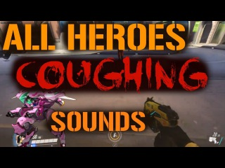 All Heroes Coughing Sounds | Overwatch