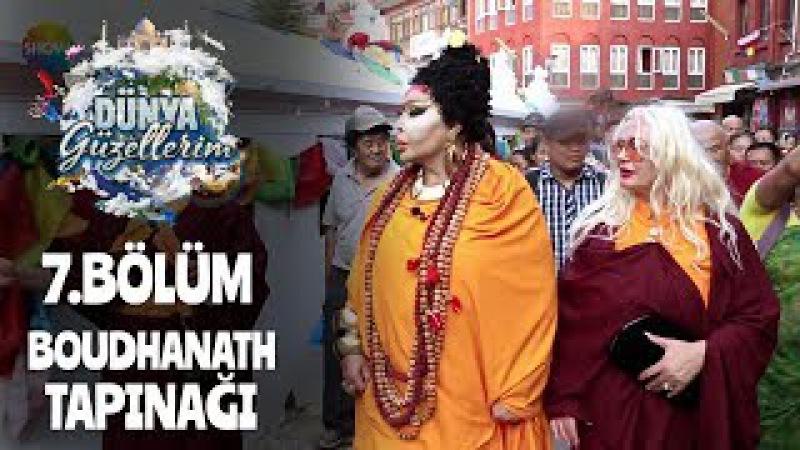 Dünya Güzellerim ünlü Boudhanath Tapınağında!