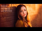 Deep House Lounge 2017 - Best Nu Disco Mix Chill Out Summer - Ahmet Kilic #66
