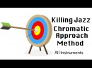 Killing chromatic jazz method for all instruments! (approach note system)