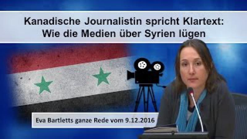 Kanadische Journalistin spricht Klartext: Wie die Medien über Syrien lügen | 21.12.2016 | www.kla.tv