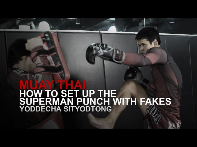 Muay Thai: How To Set Up The Superman Punch With Fakes | Evolve University