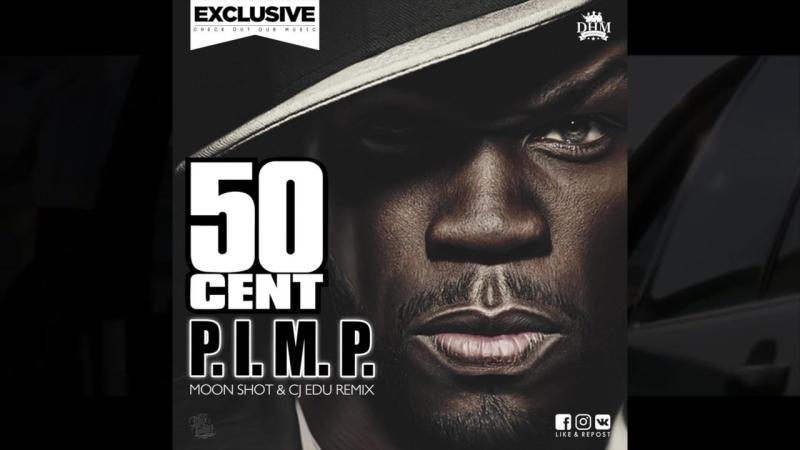50 CENT - P.I.M.P. (Moon Shot CJ EDU Remix)