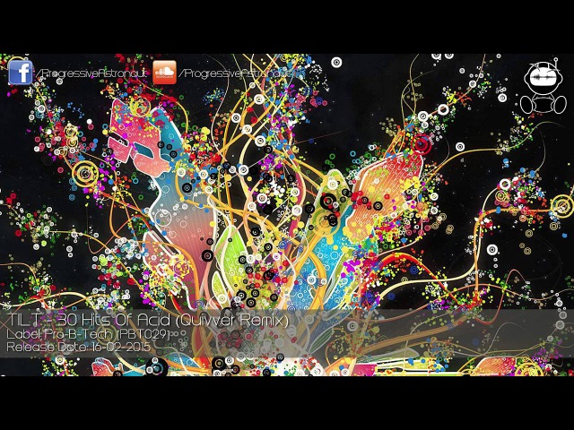 TILT - 30 Hits Of Acid (Quivver Remix) [Pro-B-Tech]