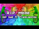 R.I.P. Meme - Hot Dad ft. FrankJavCee (synthwave)