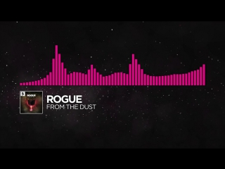 [Drumstep] - Rogue - From The Dust