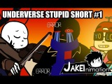 UNDERVERSE STUPID SHORT #1By Jakei
