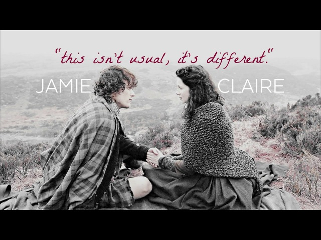 'This isn't Usual.. It's Different' || Outlander: Jamie Claire