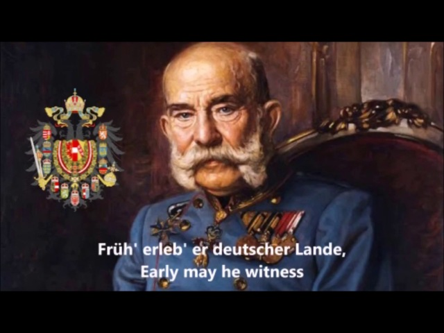 Gott erhalte Franz den Kaiser Anthem of the Austro Hungarian Empire 1867 1918 Lyrics
