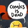 COMICS IS DEAD