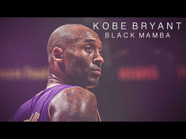 Kobe Bryant - Black Mamba ʜᴅ