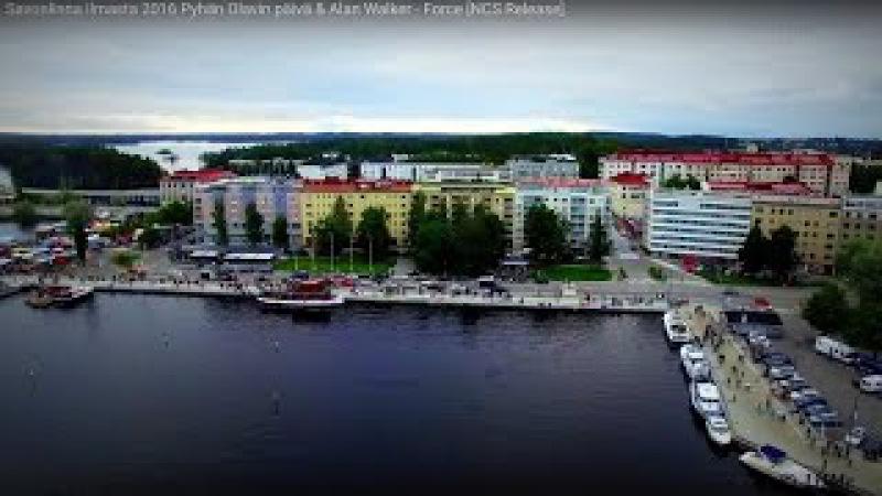 Savonlinna ilmasta 2016 St. Olaf's Day Alan Walker - Force [NCS Release]