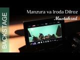 Manzura va Iroda Dilroz-Mustahzod(klip olish jarayoni)