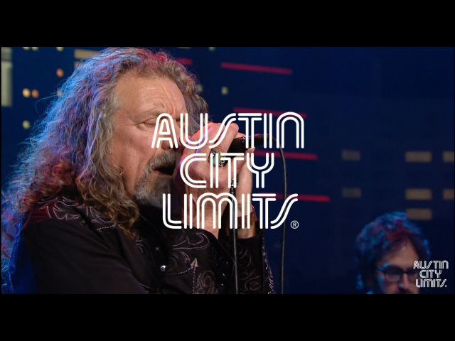Robert Plant Babe, Im Gonna Leave You on Austin City Limits
