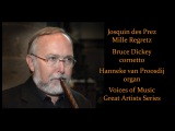 Josquin des Prez Mille Regretz Bruce Dickey, Cornetto and Hanneke van Proosdij, organ