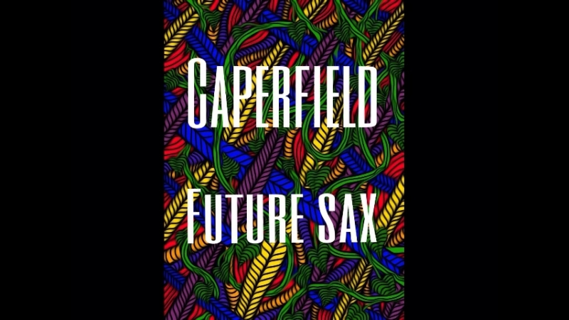 Caperfield-Future Sax