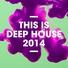 Разные исполнители - This Is Deep House Mix