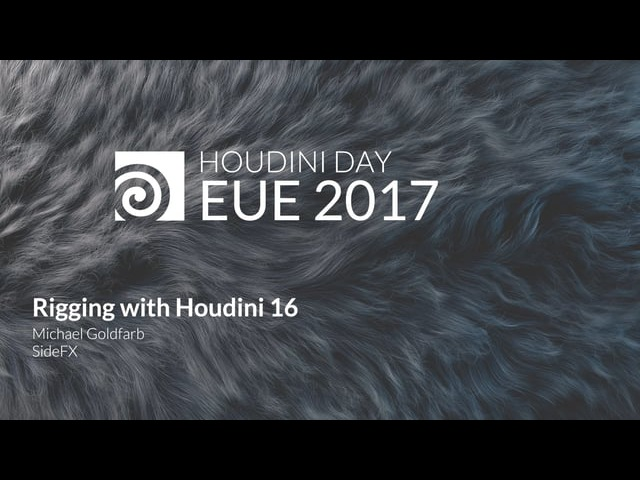EUE 2017: Michael Goldfarb - Rigging in Houdini 16
