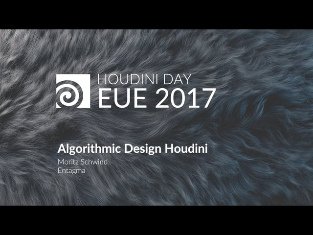EUE 2017: Entagma / Algorithmic Design in Houdini