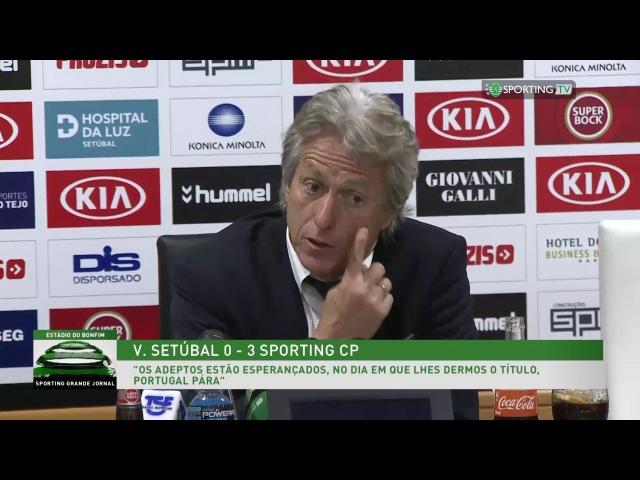 Conferência de imprensa - V. Setúbal 0 X 3 Sporting CP 14 de abril de 2017 - Jorge Jesus