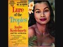 Andre Kostelanetz Lure of the Tropics 1955 Full vinyl LP