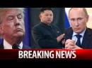 BREAKING NEWS TRUMP 4/22/17: US VS NORTH KOREA & RUSSIA