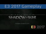 Middle-earth: Shadow of War - E3 2017 Xbox One X Gameplay [HD]