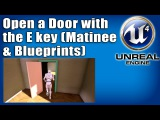 UE4 Tutorial - Open a Door with the E Key (Matinee Sequence &amp Blueprints)