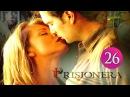 В плену страсти Пленница 💟 26 серия 180 Сериал ➠ мелодрама драма