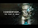 Observer 2017 — русский трейлер 2084 год — озвучка VHS