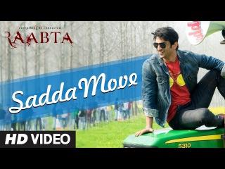 Raabta: Sadda Move Song   Sushant Rajput, Kriti Sanon   Pritam   Diljit Dosanjh   Raftaar