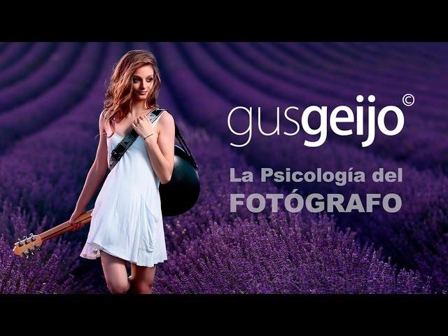 Gus Geijo La psicología del fotógrafo