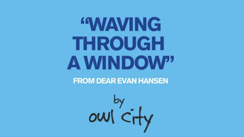 Owl City - Waving Through a Window (From Dear Evan Hansen)