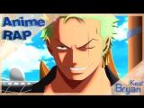 Bryan Keat - Аниме рэп про Ророноа Зоро из Аниме Ван Пис  Ван Пис реп  Roronoa Zoro Rap