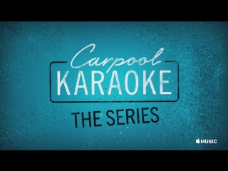 Apple Music — Carpool Karaoke_ The Series — Coming Soon