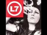 L7 - The Masses Are Asses