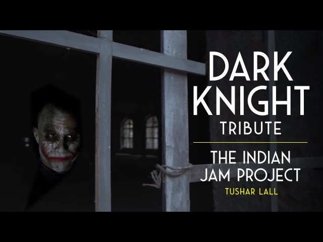 The Dark Knight (Indian Version) | Tushar Lall | The Indian Jam Project