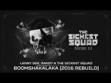 Lenny Dee, Randy &amp The Sickest Squad - Boomshakalaka (2016 rebuild) (Brutale 025)