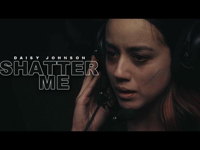 Daisy Johnson │ Shatter Me