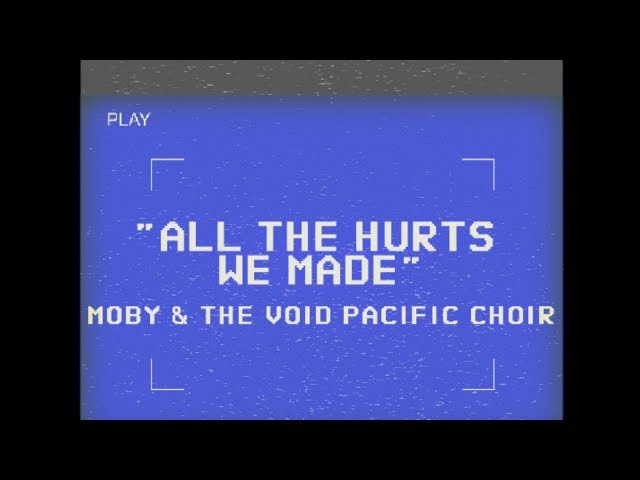 Moby The Void Pacific Choir - All The Hurts We Made (Performance Video)